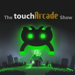 The TouchArcade Show - 108 - Phoning It In, Quite Literally